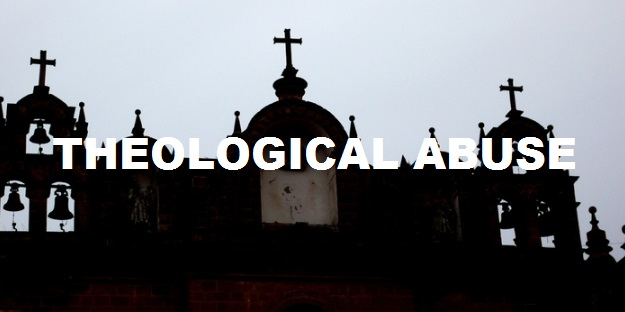 Theological Abuse [And what to do about it]
