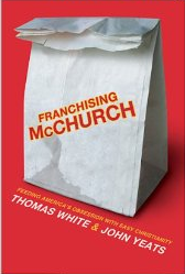 "Starving the Sheep: A Book Review of ""Franchising McChurch"""
