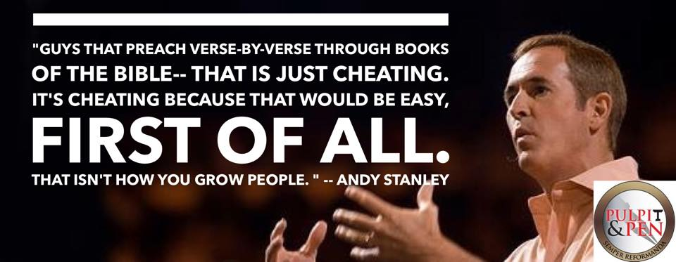 """Andy Stanley Trashes Expository Preaching; Calls it """"Easy"""" and """"Cheating"""""""